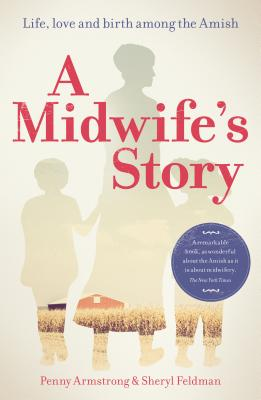 A Midwife's Story: Life, Love and Birth Among the Amish Cover Image