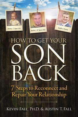 How to Get Your Son Back: 7 Steps to Reconnect and Repair Your Relationship Cover Image