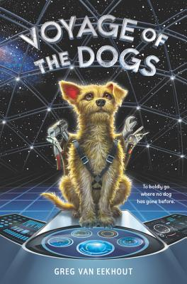 Voyages of the Dogs by Greg Van Eekhout