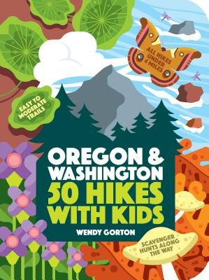 50 Hikes with Kids: Oregon and Washington Cover Image