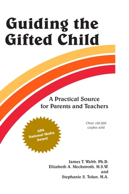 Guiding the Gifted Child: A Practical Source for Parents and Teachers Cover Image