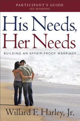 His Needs, Her Needs Participant's Guide: Building an Affair-Proof Marriage Cover Image