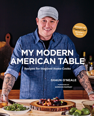 My Modern American Table: Recipes for Inspired Home Cooks Cover Image