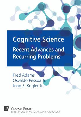 Cognitive Science: Recent Advances and Recurring Problems (Cognitive Science and Psychology) Cover Image
