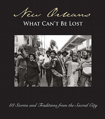 New Orleans: What Can't Be Lost Cover Image