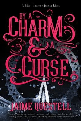By A Charm and A Curse by Jamie Questell