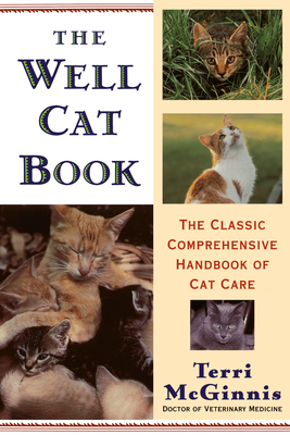 The Well Cat Book: The Classic Comprehensive Handbook of Cat Care Cover Image