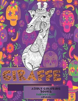 Adult Coloring Books Fantasy Land - Animal - Giraffe Cover Image