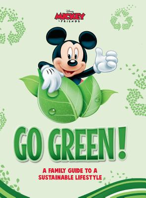 Disney Go Green: A Family Guide to a Sustainable Lifestyle Cover Image