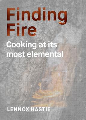 Finding Fire: Cooking at its Most Elemental Cover Image