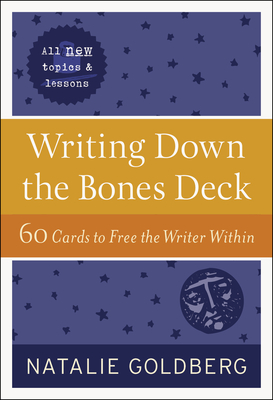Writing Down the Bones Deck: 60 Cards to Free the Writer Within Cover Image