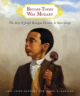 Before There Was Mozart: The Story of Joseph Boulogne, Chevalier de Saint-George Cover Image