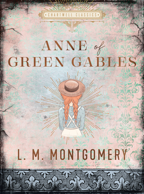 Anne of Green Gables (Chartwell Classics) Cover Image