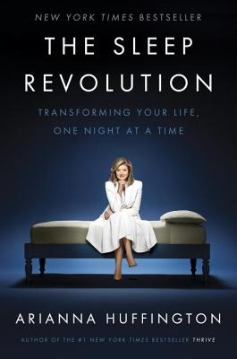 The Sleep Revolution: Transforming Your Life, One Night at a Time Cover Image