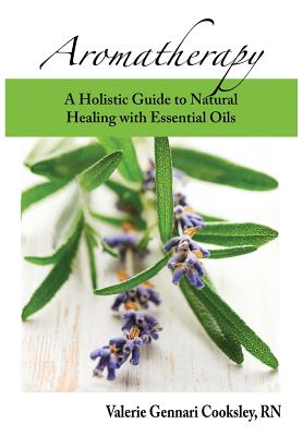 Aromatherapy: A Holistic Guide to Natural Healing with Essential Oils Cover Image