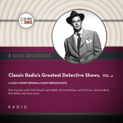 Classic Radio's Greatest Detective Shows, Vol. 4 Cover Image