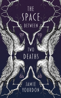 Cover for The Space Between Two Deaths