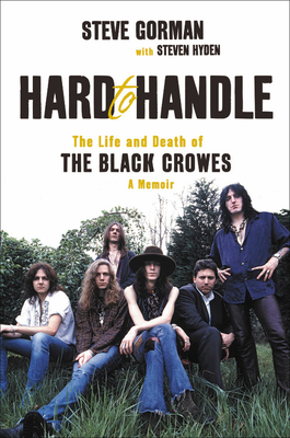 Hard to Handle: The Life and Death of the Black Crowes--A Memoir Cover Image