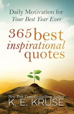 365 Best Inspirational Quotes: Daily Motivation For Your Best Year Ever Cover Image