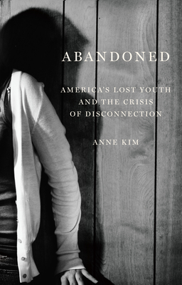 Abandoned: America's Lost Youth and the Crisis of Disconnection Cover Image