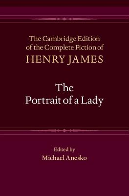 The Portrait of a Lady (Cambridge Edition of the Complete Fiction of Henry James) Cover Image