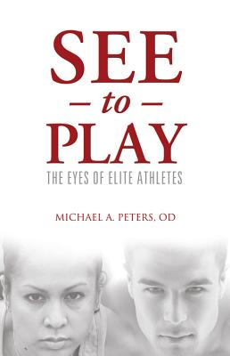 See to Play: The Eyes of Elite Athletes Cover Image
