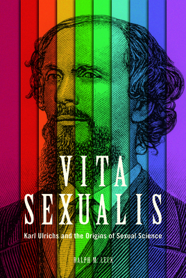 Vita Sexualis: Karl Ulrichs and the Origins of Sexual Science Cover Image