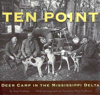 Ten Point: Deer Camp in the Mississippi Delta Cover Image