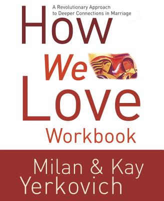 How We Love Workbook: Making Deeper Connections in Marriage Cover Image