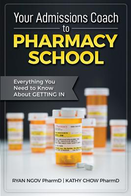 Your Admissions Coach to Pharmacy School: Everything You Need to Know about Getting In Cover Image
