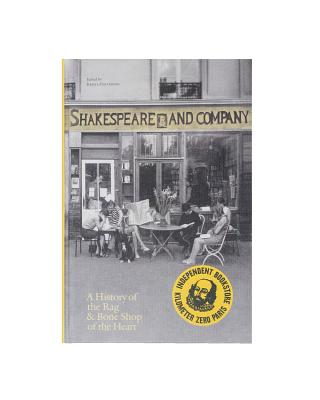Shakespeare and Company, Paris: A History of the Rag & Bone Shop of the Heart Cover Image