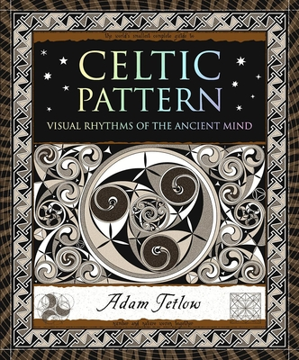 Celtic Pattern: Visual Rhythms of the Ancient Mind Cover Image