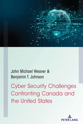 Cyber Security Challenges Confronting Canada and the United States Cover Image