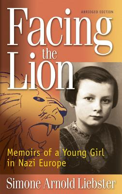 Facing the Lion: Memoirs of a Young Girl in Nazi Europe Cover Image