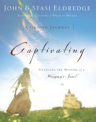 Captivating: A Guided Journal: Unveiling the Mystery of a Woman's Soul Cover Image