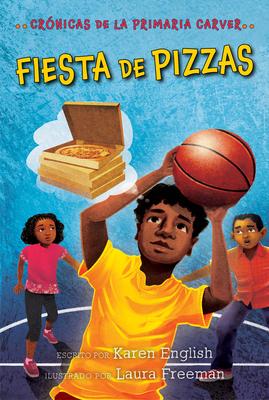 Fiesta de pizzas: Crónicas de la Primaria Carver, Libro 6 (The Carver Chronicles #6) Cover Image