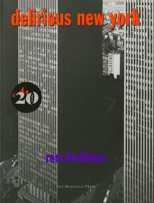 Delirious New York: A Retroactive Manifesto for Manhattan Cover Image
