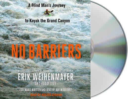 No Barriers A Blind Mans Journey To Kayak The Grand Canyon Cd