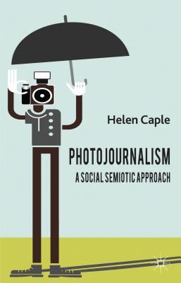 Photojournalism: A Social Semiotic Approach Cover Image