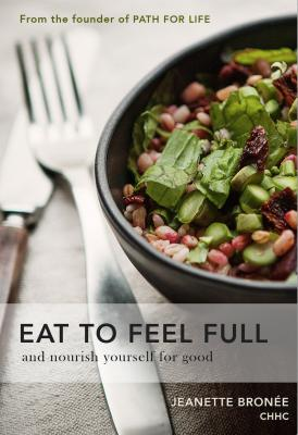 Cover for Eat To Feel Full (and Nourish Yourself For Good)