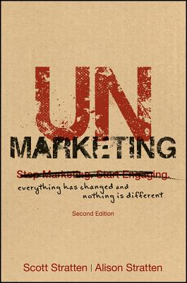 Unmarketing: Everything Has Changed and Nothing Is Different Cover Image