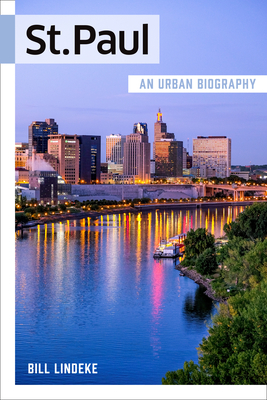 St. Paul: An Urban Biography Cover Image