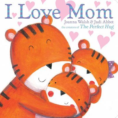 I Love Mom (Classic Board Books) Cover Image