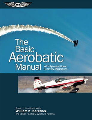 The Basic Aerobatic Manual: With Spin and Upset Recovery Techniques (Flight Manuals) Cover Image