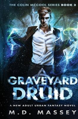 Graveyard Druid: A New Adult Urban Fantasy Novel Cover Image
