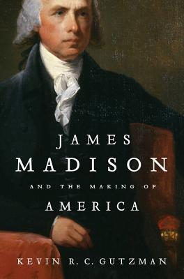 James Madison and the Making of America Cover