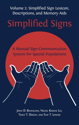 Simplified Signs: A Manual Sign-Communication System for Special Populations, Volume 2 Cover Image