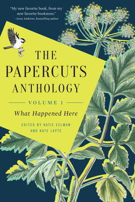 The Papercuts Anthology: What Happened Here, Volume 1 Cover Image