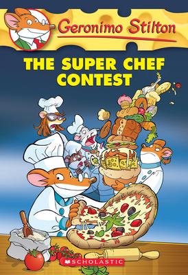 Cover for The Super Chef Contest (Geronimo Stilton #58)
