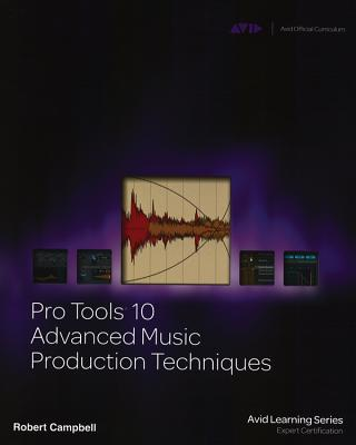 Pro Tools 10 Advanced Music Production Techniques Cover Image